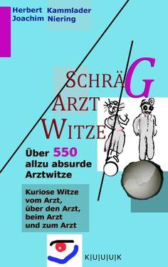 9783939832188 - Herbert Kammlader / Joachim Niering - SCHRÄG-ARZT-WITZE - ISBN 978-3-939832-18-8 KUUUK | mit | 3 | U | Verlag | Medien | Bücher | Kultur | Kunst