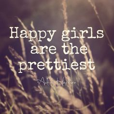 """Follow your heart. Rock your style. Be happy.  """"Happy girls are the prettiest"""" -Audrey Hepburn."""