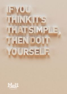 If you think it is that simple ...