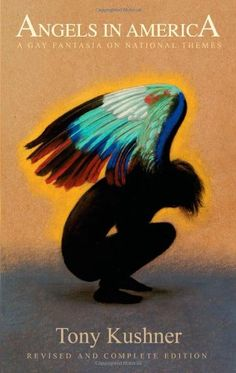 A Gay Fantasia on National Themes (Angels in America) by Tony Kushner- Main Library 812 KUS(ANG)