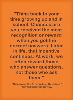 "Quote Of The Day: ""Relearning the Art of Asking Questions"""