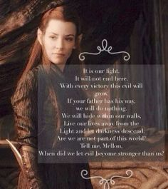 Tauriel quote from The Hobbit Desolation of Smaug. Not a fan of her character but I love this quote.