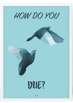 "Far joke plakat - plakat med ordspillet ""how do you due"" Cool Picture Frames, Funny Posters, Funny Bunnies, Funny Signs, Denmark, Quotations, Best Quotes, Funny Pictures, Joker"