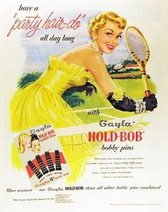 Have party hair-do all day long with Gayla Hold-Bob bobby pins. Tennis print, c. Old Advertisements, Retro Advertising, Retro Ads, Vintage Ads, Vintage Prints, Vintage Stuff, Vintage Girls, Party Hairstyles, Vintage Hairstyles