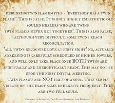 http://twinflames-at-twilight.tumblr.com/ Debunking some of my top few twin flame myths. I feel that this is very important to do as many people tend to get twin flames confused with false twins karmic attachments and other lesser soul connections. The danger in this is people may attempt to defend their cycles of perpetuated abuse by declaring them a part of the twin flame separation. It must be clear that there is a huge difference between the separation stage and somebody simply toying…