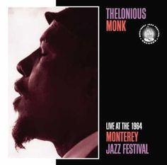 Monterey Jazz Festival Live 1964 by Thelonious Monk