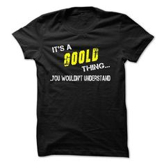 awesome GOOLD tshirt, hoodie. Its a GOOLD Thing You Wouldnt understand