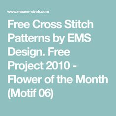 Free Cross Stitch Patterns by EMS Design. Free Project 2010 - Flower of the Month (Motif 06)