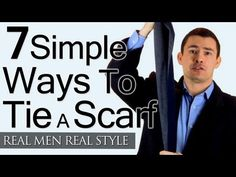 Man's Guide To Tying A Scarf - 7 Simple Ways To Tie Scarves - Man Tieing Scarfs - YouTube