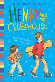 Henry and the Clubhouse by Beverly Cleary -a new look!