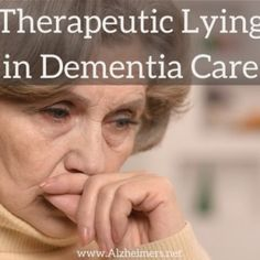 Therapeutic Lying in Dementia Care