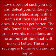 From experience, the Narcissist does not get better with time, only worse. Best thing you can do for yourself is to not waste years of your life in denial and leave...