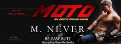 Books,Wine and Lots Of Time: Release Blitz for Moto by M. Never