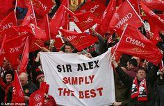 Sir Alex Simply the BEST..