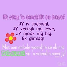 Friend Friendship, Friendship Quotes, Afrikaanse Quotes, Love Quotes, Inspirational Quotes, Goeie More, True Friends, Friends Forever, Positive Thoughts