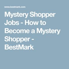 Mystery Shopper Jobs - How to Become a Mystery Shopper - BestMark