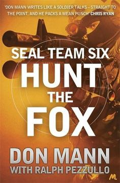 SEAL Team Six Book 5: Hunt the Fox - On his way to a meeting with a CIA source in Istanbul, Captain Thomas Crocker notices he's being tailed. He suspects the men tracking his movements are members of Syria's intelligence agency, the Mulhabarat - their presence a sign of the region's increasing volatility.  Syria's government is unravelling, with the alliances between rebel groups increasingly complex, and ISIS dangerously in the mix. Farid al-Kazaz, aka the Fox, leads the most threatening