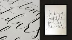 "Calligraphy poster by Mariane Rodrigues. ""Les temps sont durs pour les reveurs"" (Amelie Poulain quote); Flexible pointed nib and walnut ink on Canson ""C"" à grain paper. 29,7 x 42 cm."