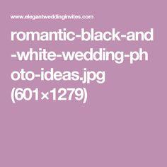 romantic-black-and-white-wedding-photo-ideas.jpg (601×1279)