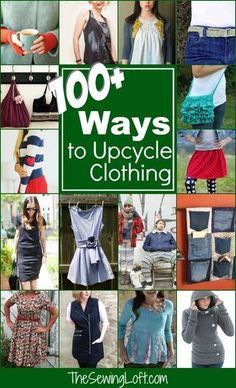100 Ways to Upcycle your clothing | The Sewing Loft | Bloglovin'