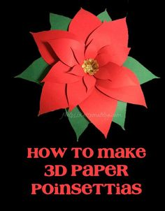 How to make 3D Paper Poinsettias @ http://www.feelslikehomeblog.com/2013/12/how-to-make-3d-paper-poinsettias/