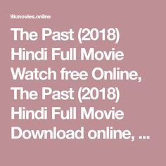 The Past (2018) Hindi Full Movie Watch free Online, The Past (2018) Hindi Full Movie Download online, Khatrimaza, Watchonlinemovies, yo-movies,Todaypk