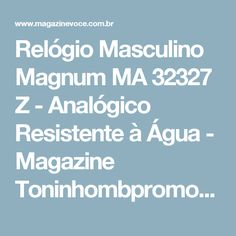 Relógio Masculino Magnum MA 32327 Z - Analógico Resistente à Água - Magazine Toninhombpromove
