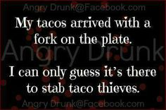 I've actually asked for a fork when ordering tacos, so I can eat all the stuff… Happy Taco, Lets Taco Bout It, Taco Humor, Food Humor, My Taco, Dad Jokes, Adult Humor, Just For Laughs, That Way