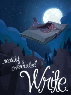 Reality is ovverated. Write. :)