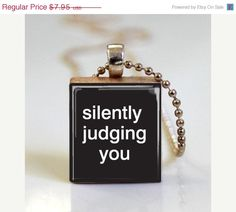 ON SALE Funny Jewelry Silently Judging You Scrabble Tile Pendant - Ball Chain Necklace Included (ITEM S754). $6.36, via Etsy.