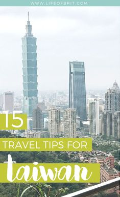 15 Travel Tips for Taiwan - check out my guide at lifeofbrit.com!