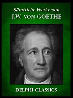 Delphi Saemtliche Werke von Johann Wolfgang von Goethe (Illustrierte) (German Edition) Kindle Edition