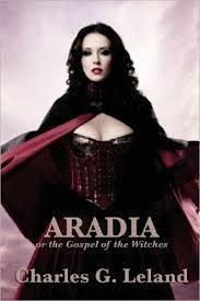 ARADIA, or the Gospel of the Witches by: Charles G. Leland - PDF