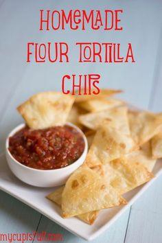 Homemade Flour Tortilla Chips - to make even better use homemade tortillas!
