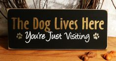 The Dog Lives Here You're Just Visiting Funny by 2ChicksAndABasket, $10.95
