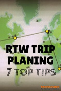 7 Great Tips to Planning a Round-The-World Trip | I'm going give you a few tips (seven to be exact) to help you better arrange your planning, to you show you how to kickstart your RTW trip with an ease you may not have recognized | Travel Dudes Social Travel Community