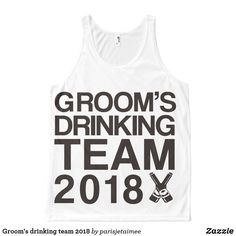 Groom's drinking team 2018 All-Over-Print tank top #wedding #bachelorparty #groomsdrinkingteam2018 #grooms #funnywedding