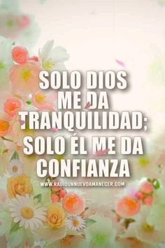 Spanish Inspirational Quotes, Motivational Quotes For Working Out, Spanish Quotes, Positive Quotes, Good Morning Dear Friend, Good Morning Friends Quotes, Christian Videos, Christian Quotes, Prayer For Anxiety