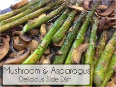 1 small container of whole mushrooms {8 oz} 1bunch of asparagus 1 tbsp olive oil 1 tsp lemon juice 1 tbsp parsley flakes  1 clove garlic, peeled and minced black pepper, to taste {a pinch} salt, to taste {a pinch}  How to Make it: 400 degrees for 20 minues