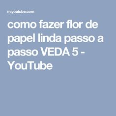 como fazer flor de papel linda passo a passo VEDA 5 - YouTube
