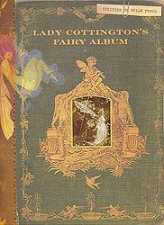 Lady Cottington Fairy Album by Brian Froud. I love this book.