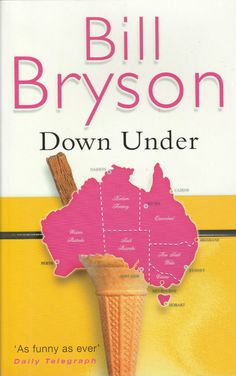 Down+Under, Bill Bryson Book Club Books, Books To Read, Best Travel Books, Bill Bryson, Culture Travel, Snack Recipes, Reading, Appetizer Recipes, Word Reading