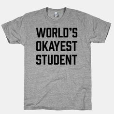 World's Okayest Student #student #okay #funny #dontcare #college