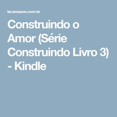 21 best livro images on pinterest books to read romance books and construindo o amor srie construindo livro 3 kindle fandeluxe Choice Image