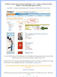 Free to YOU and your friends, my Amazon Best Selling Book, Less Blah Blah More Ah Ha.   http://www.amazon.com/Less-Blah-preferred-referred-rewarded-ebook/dp/B005EJF6ZQ/ref=tmm_kin_swatch_0?_encoding=UTF8&sr=8-1&qid=1389744680