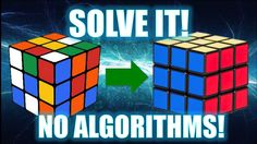 How to Solve a 3x3 Rubik's Cube [No Algorithms]