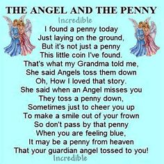 Grief The penny you find is dropped from heaven by your guardian angel. Pennies From Heaven, Angel Prayers, Bible Prayers, Your Guardian Angel, Guardian Angel Quotes, My Champion, I Believe In Angels, Life Quotes Love, Faith Quotes