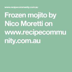 Frozen mojito by Nico Moretti on www.recipecommunity.com.au