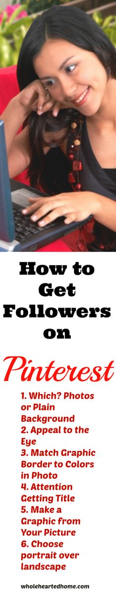 How to Get Followers on Pinterest {WholeHearted Home} - One thing is obvious - Pin often and you will get more followers. Want more tips? Click this image and when it ENLARGES click it again and enter my blog. Don't forget to PIN THIS IMAGE and LIKE!!
