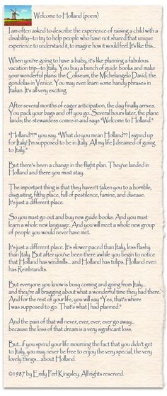 Welcome to Holland - Great poem about what it is like to be the parent of a child with special needs.